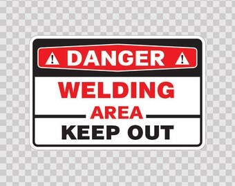 Sticker Decal safety sign Danger Welding Area Store Weatherproof 18661