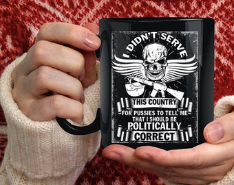 I Didn't Serve This Country Coffee Mug, I Should Be Politically Correct Coffee Cup