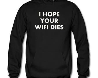I Hope Your Wi-Fi Dies for Birthday/Christmas!