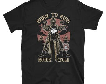 Born to Ride Motorcycle Tee Shirt  Short-Sleeve Unisex T-Shirt