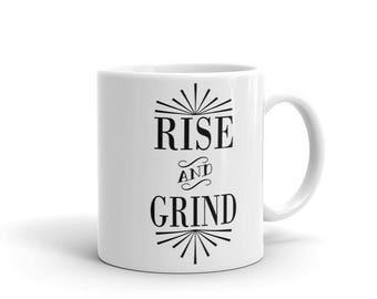 Rise & Grind - Coffee Mug