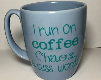 Coffee, Chaos, & Cuss words