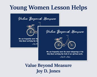 LDS Young Women Lesson Helps, Young Women Printable, Young Women Handout, Value Beyond Measure, Joy D Jones, LDS Conference Printable