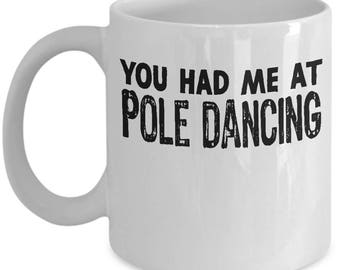 Funny Pole Dancing Mug For Dancer Gift Coffee Mug / Tea Cup Ceramic for Mom, Daughter, Aunt, Sister, Friend