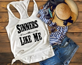 Sinners Like Me Country Tank Top, Country Music Shirt, Country Shirt Concert Drinking Southern