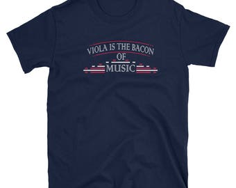Viola is the Bacon of Music Funny T-Shirt Gift Tee