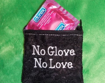 No Glove No Love Zipper Bag with full PUL waterproof lining perfect for storing condoms needed for an exciting night. Safe sex Joke Gift