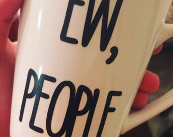 Ew, People Mug