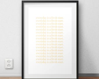 The 'Everyday is a Fresh Start' Quote Wall Art -- Positivity Decor - Happy Home Decor
