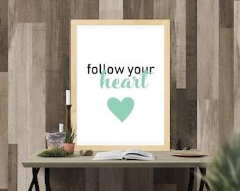 PRINTABLE Follow Your Heart JPEG FILE