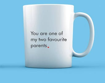 One Of My Two Favourite Parents Mug