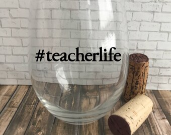 Custom Wine Glass- Personalized Wine Glass- Teacher Life- Teacher Wine Glass- Teacher Gift- Birthday Gift- Holiday Gift- Summer Gift