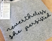Nevertheless, she persisted - hand embroidered sweatshirt