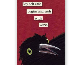 Self Care Begin & Ends With Wine Magnet - Bird - Humor - Gift - Stocking Stuffer - Mincing Mockingbird