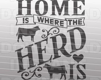 Heifer Cow SVG File,Home is Where the Herd Is SVG,Farm SVG File -Commercial & Personal Use- Vector Art Cricut,Silhouette Cameo,iron on vinyl