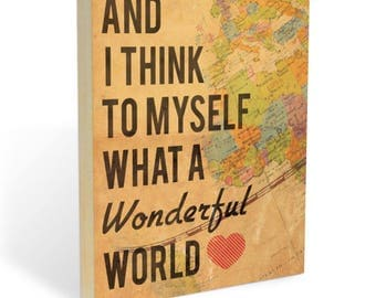"World Map Art : ""And I Think to Myself, What a Wonderful World"" Wood Wall Art - 8x10 or 11x14 Louis Armstrong Song Lyric & Map Wooden Decor"