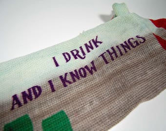 "Game of Thrones Inspired Sock Blank ""I Drink and I know things"" **Single Sock blank**DYED TO ORDER"