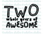 Two year old SVG, Second Birthday svg, Two Whole Years of Awesome, boy shirt design SVG file for silhouette or cricut die cutting machine