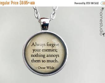 ON SALE - Oscar Wilde (Forgive) Quote jewelry. Necklace, Pendant or Keychain Key Ring. Perfect Gift Present. Glass dome metal charm by HomeS