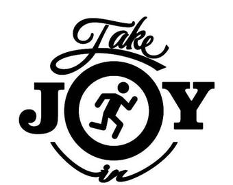 WEEKEND SALE Take Joy In Jogging Decal