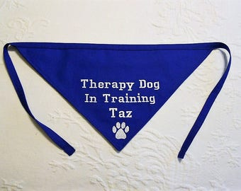 Personalized Therapy Dog In Training Dog Bandana TIE Style Sizes S to XL Choice of Fabric