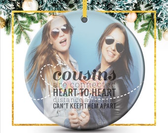 Cousin Ornament, Personalized Christmas Gift, photo ornament, holiday ornament featuring your photo // C-P16-OR XX9