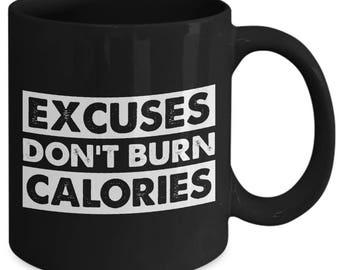 Excuses Don't Burn Calories Funny Fitness Coffee Mug