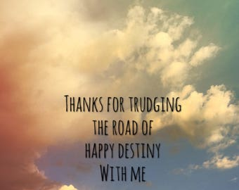 "Art print ""Trudging the road of happy destiny"" wall decor home decor sobriety gift"