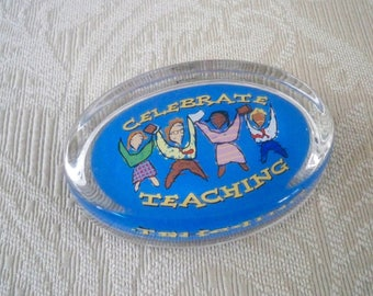 Vintage Home Office Teacher Glass Paperweight Celebrate Teaching