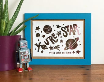 You're a Star A5 Linocut Foil Print, Space print, funny print, silver print, Congratulations gift, Well Done,
