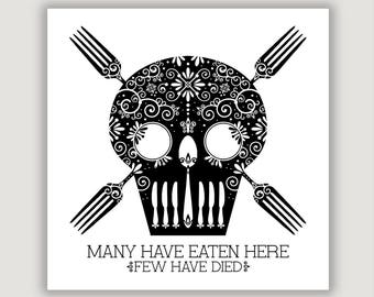 Funny Kitchen Art, Few Have Died, gift for chef, dining room art, funny food art, food print, black kitchen print, food humor, gift for cook