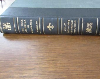 On Savage Shores – The Age of Consolidation 1620-1643 – The Real America in Romance Series – Volume 5 – 1900's Leather Antique Book