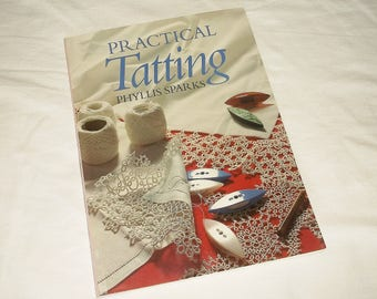 Vintage PRACTICAL TATTING by Phyllis Sparks • 1994 Book