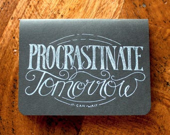 Procrastinate Tomorrow - Jotter