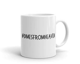 Dimes From Heaven Mug