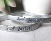 Soul Sisters Cuffs- TWO CUFFS- Best Friends Gift- Personalized Gift For Women- Sister- Bridesmaid- Graduation Gift- Mother's Day- Graduation