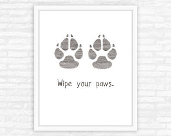 Wipe your paws, Dog Print, mudroom decor, entryway
