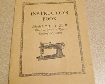 Instruction Book Sewing Machine Model B Electric I E B Antique
