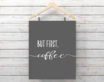 But First Coffee Print, Coffee Print, Coffee Wall Art, Coffee Quote, Kitchen Decor, Typography, Kitchen Printable, Office Decor
