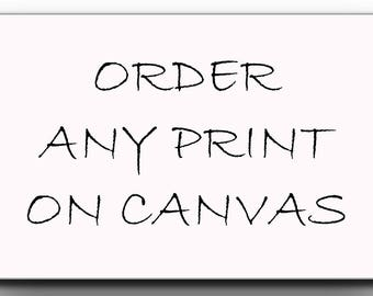 Custom Canvas Print, Order Any Print on Canvas, Wall Decor, Canvas Wall Art