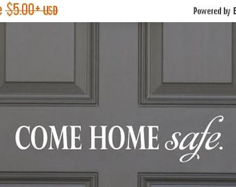 20% OFF Come Home Safe- Front Door  Decal Vinyl Lettering wall decals words military fire police family friends sticker Home decor itswritte