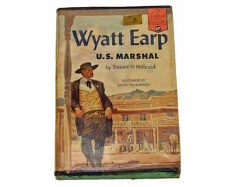 Vintage Landmark Books Wyatt Earp U S Marshal by Stewart Holbrook With Dust Jacket  1956 Southwest Classic Western Cowboy Book