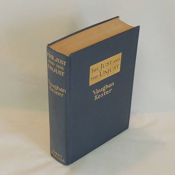 The Just And The Unjust.. 1912 Book By Vaughn Kester.. HC, Gilt Title, Illustrated