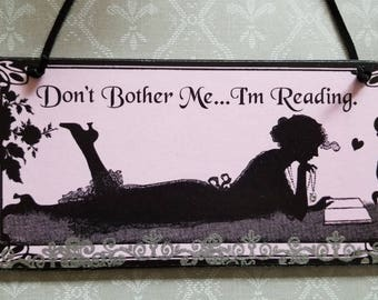 Don't Bother Me I'm Reading Book Lovers Decorative Plaque Silhouette Sign Art
