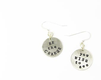 """Be the Change Earrings - Inspiration Quote Jewelry - Uplifting Motivational """"Change the World"""" Quotation"""