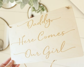 Daddy Here Comes Our Girl Sign Laser Engraved Wood Sign
