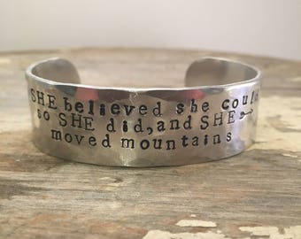 She Believed She Could So She Did and She Moved Mountains - Cuff