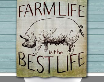Farm Life is the Best Life Shower Curtain: Rustic Pig Farmhouse Chic | 12 Eyelet/Button Hole | Size and Pricing via Dropdown