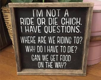 I'm not a ride or die chick, I have questions