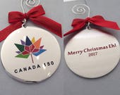 Christmas Ornament/ Canada 150 keepsake/ 'Merry Christmas eh!/ Gift for visiting relative/Unique Christmas Gift/ Souvenir/ Canada keepsake